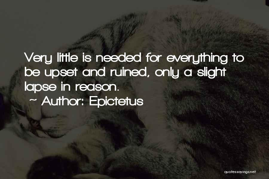 Ruined Everything Quotes By Epictetus