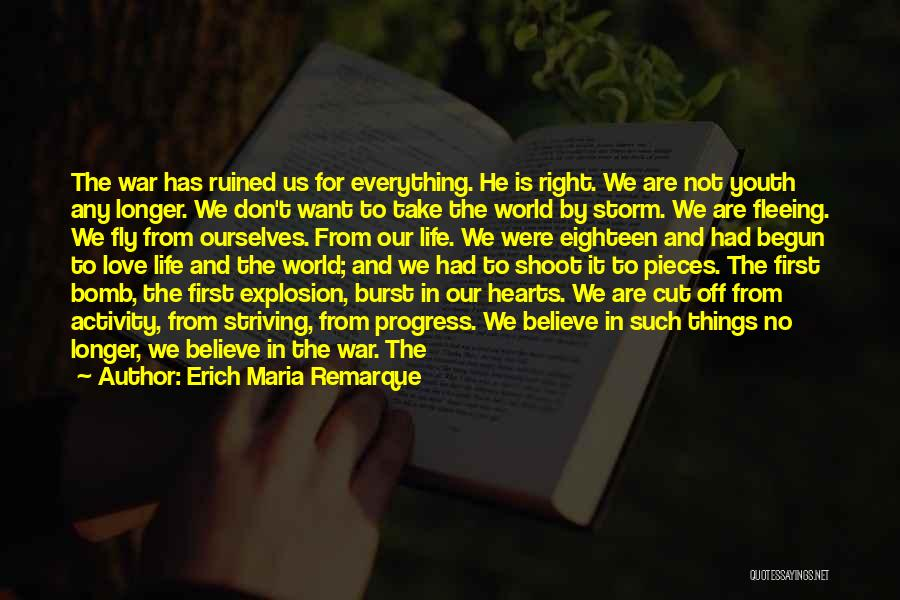 Ruined Everything Quotes By Erich Maria Remarque