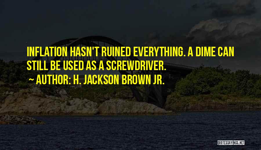 Ruined Everything Quotes By H. Jackson Brown Jr.