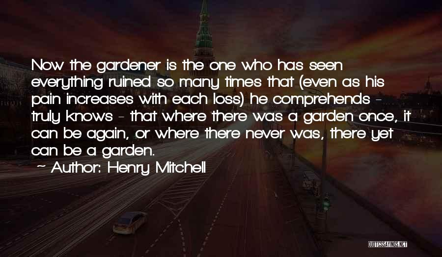 Ruined Everything Quotes By Henry Mitchell