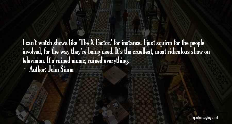 Ruined Everything Quotes By John Simm