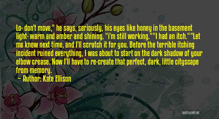 Ruined Everything Quotes By Kate Ellison