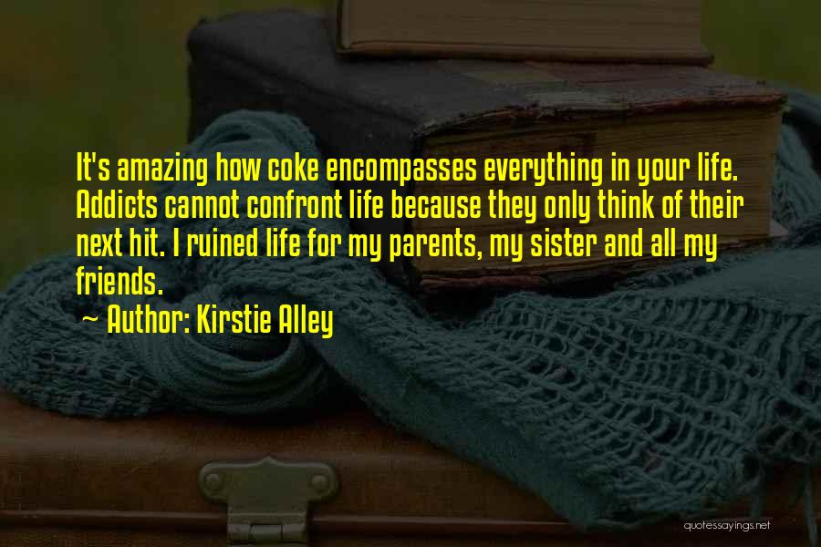 Ruined Everything Quotes By Kirstie Alley