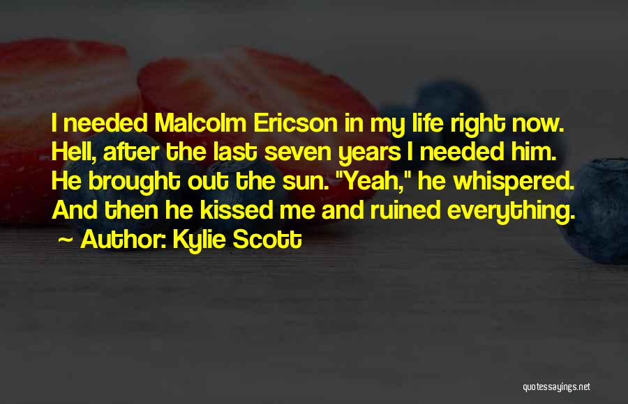 Ruined Everything Quotes By Kylie Scott