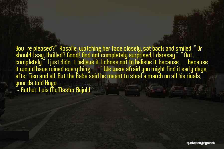 Ruined Everything Quotes By Lois McMaster Bujold