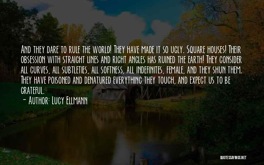 Ruined Everything Quotes By Lucy Ellmann