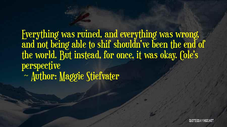 Ruined Everything Quotes By Maggie Stiefvater