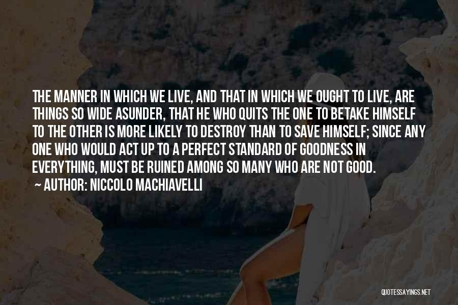 Ruined Everything Quotes By Niccolo Machiavelli