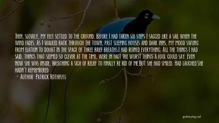 Ruined Everything Quotes By Patrick Rothfuss