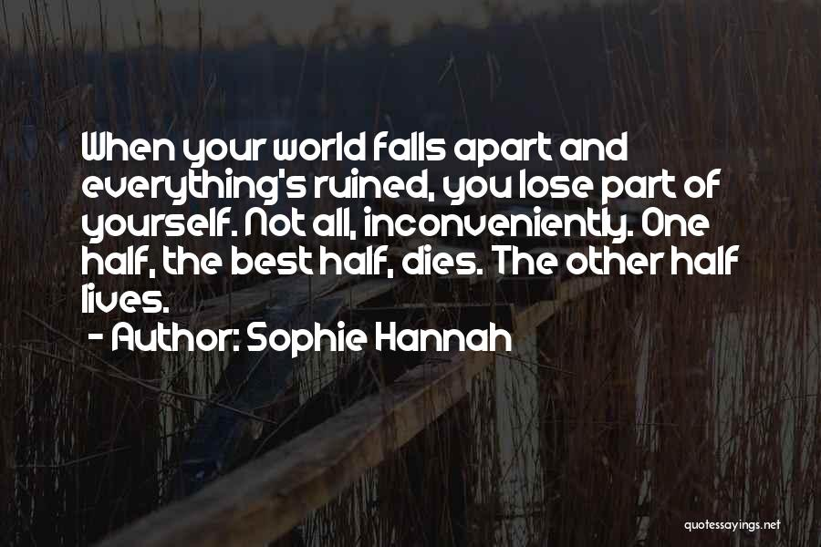 Ruined Everything Quotes By Sophie Hannah