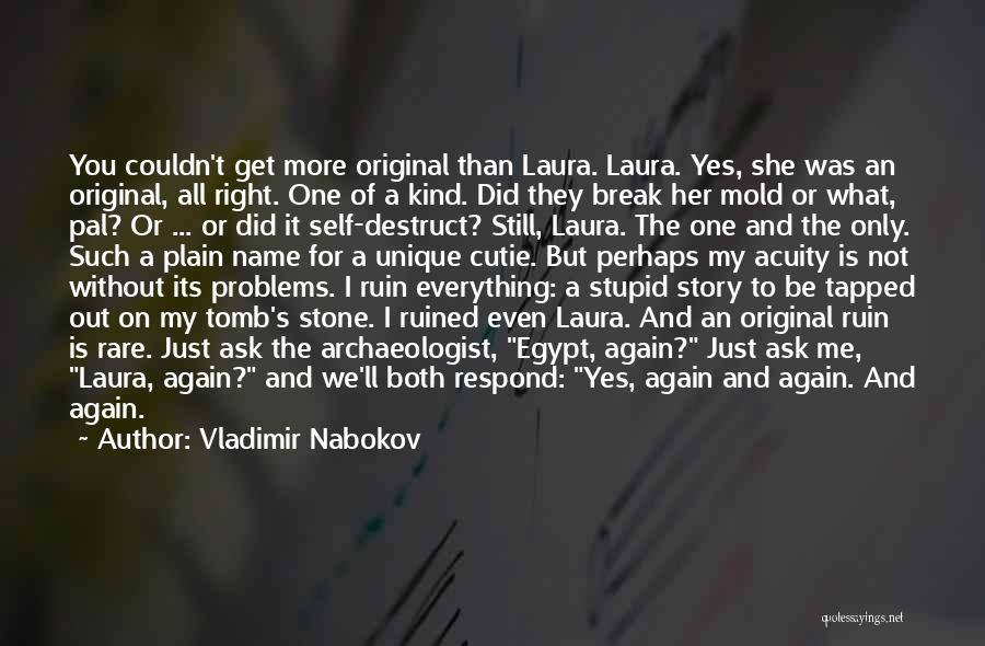 Ruined Everything Quotes By Vladimir Nabokov