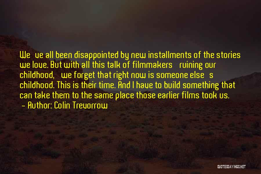 Ruining Childhood Quotes By Colin Trevorrow