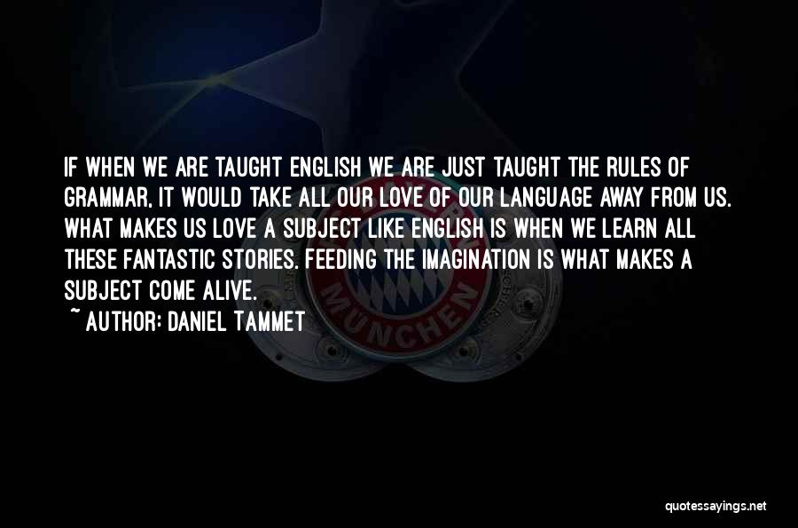 Rules Of Love Quotes By Daniel Tammet