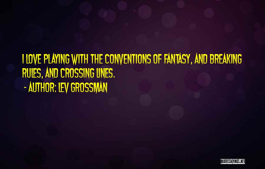 Rules Of Love Quotes By Lev Grossman