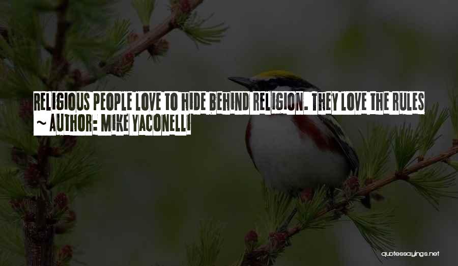 Rules Of Love Quotes By Mike Yaconelli