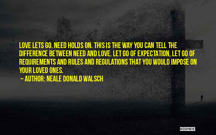 Rules Of Love Quotes By Neale Donald Walsch