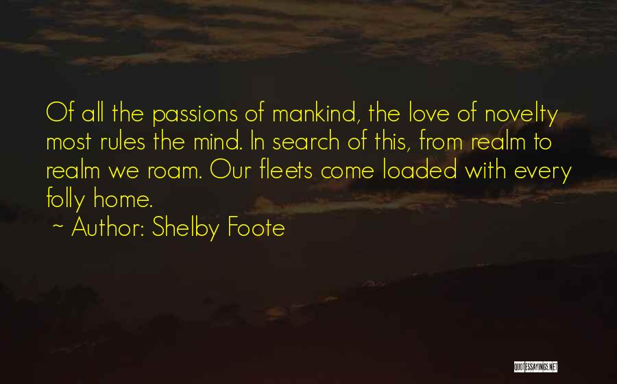 Rules Of Love Quotes By Shelby Foote
