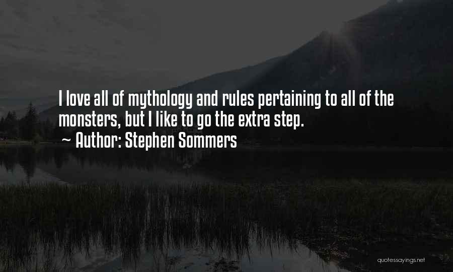 Rules Of Love Quotes By Stephen Sommers