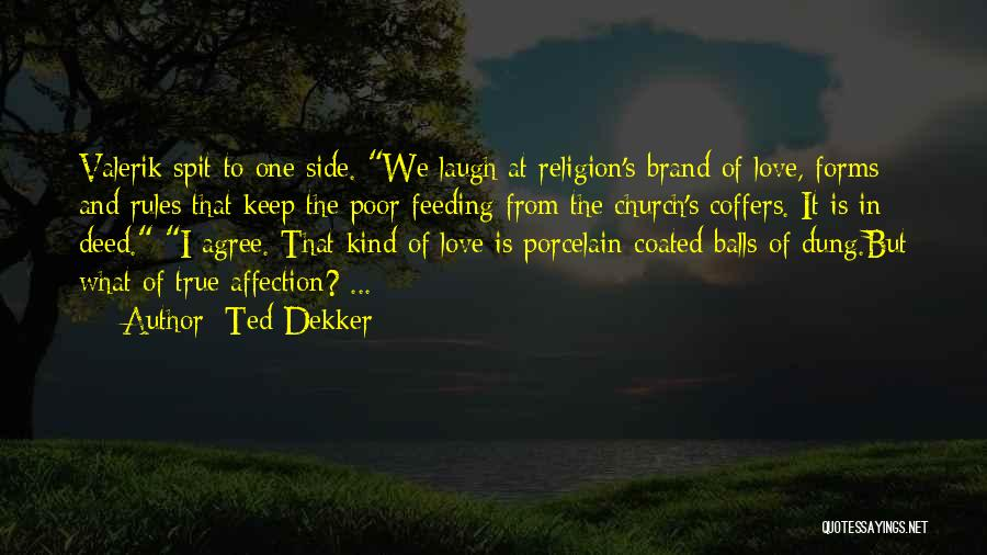 Rules Of Love Quotes By Ted Dekker