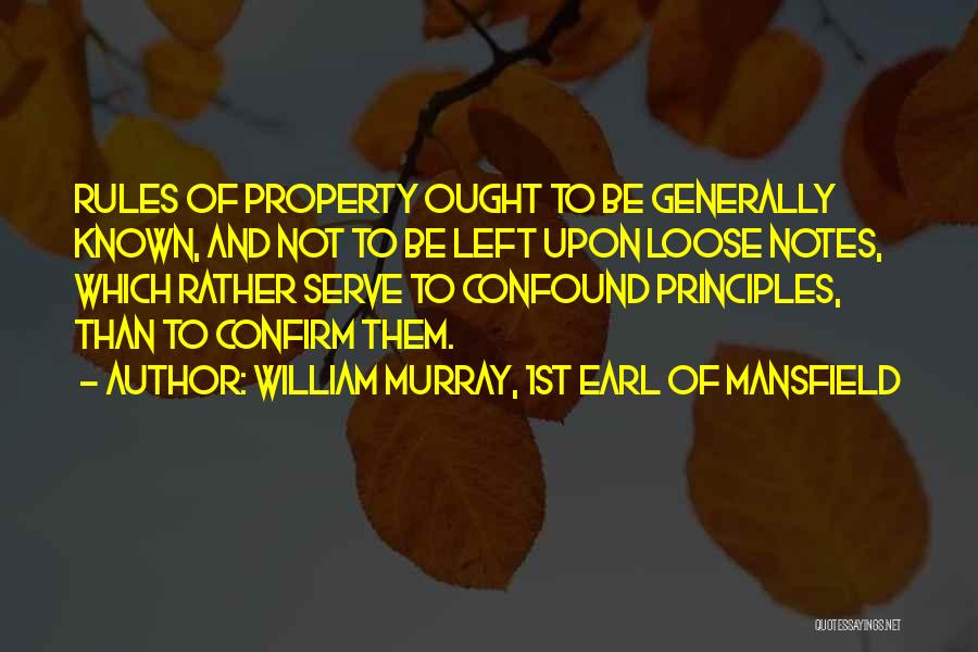 Rules Of Quotes By William Murray, 1st Earl Of Mansfield
