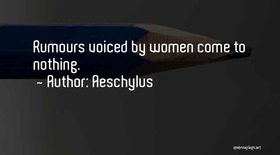 Rumors Quotes By Aeschylus