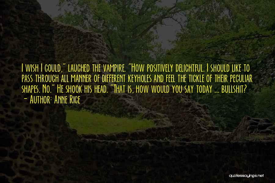 Rumors Quotes By Anne Rice