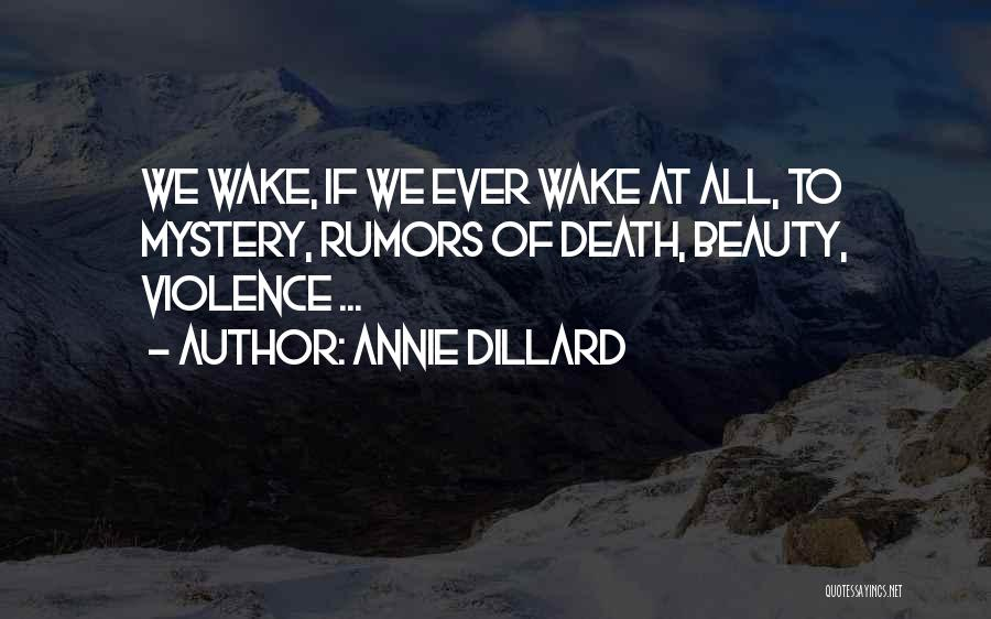Rumors Quotes By Annie Dillard