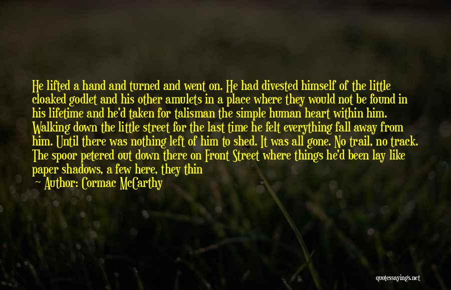 Rumors Quotes By Cormac McCarthy