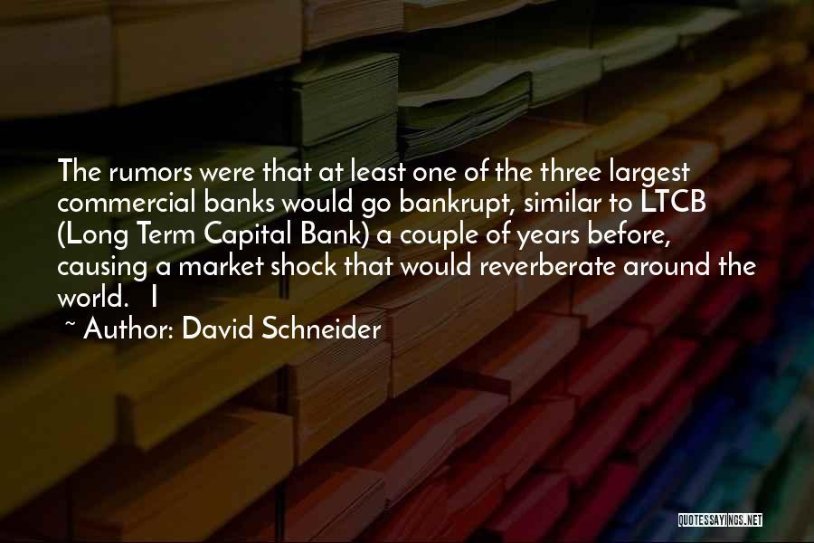 Rumors Quotes By David Schneider