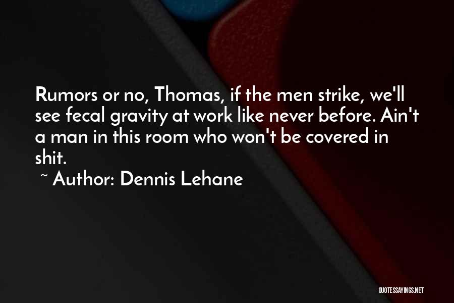 Rumors Quotes By Dennis Lehane
