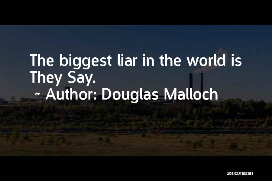 Rumors Quotes By Douglas Malloch