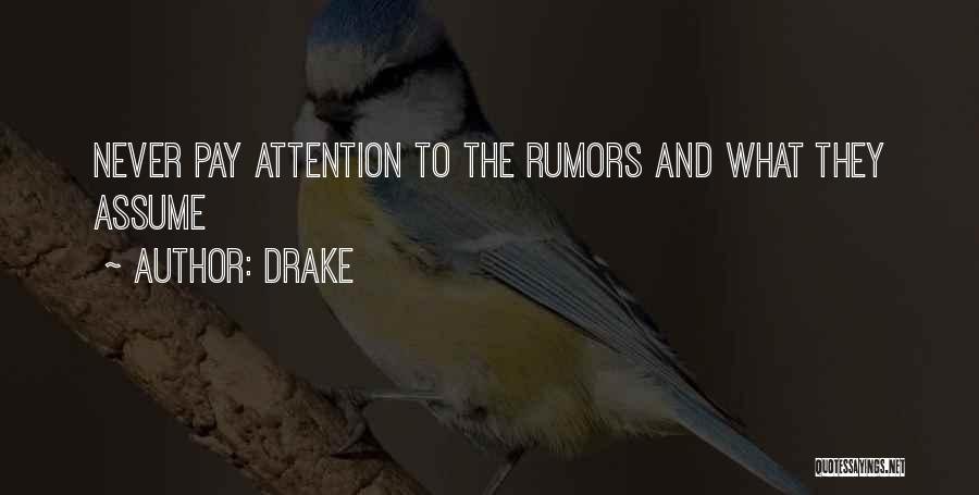 Rumors Quotes By Drake