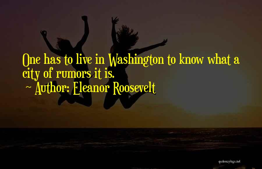 Rumors Quotes By Eleanor Roosevelt