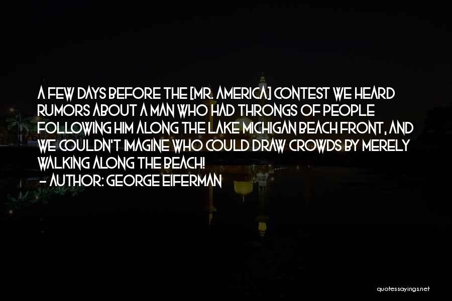 Rumors Quotes By George Eiferman