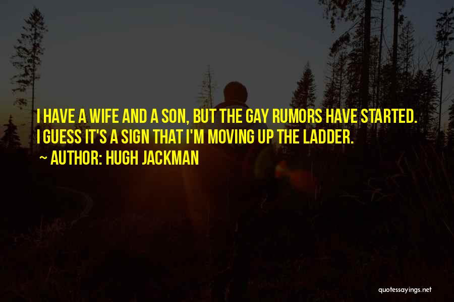 Rumors Quotes By Hugh Jackman