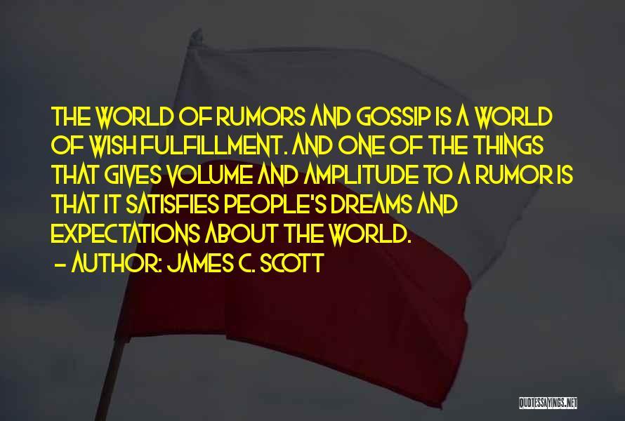 Rumors Quotes By James C. Scott