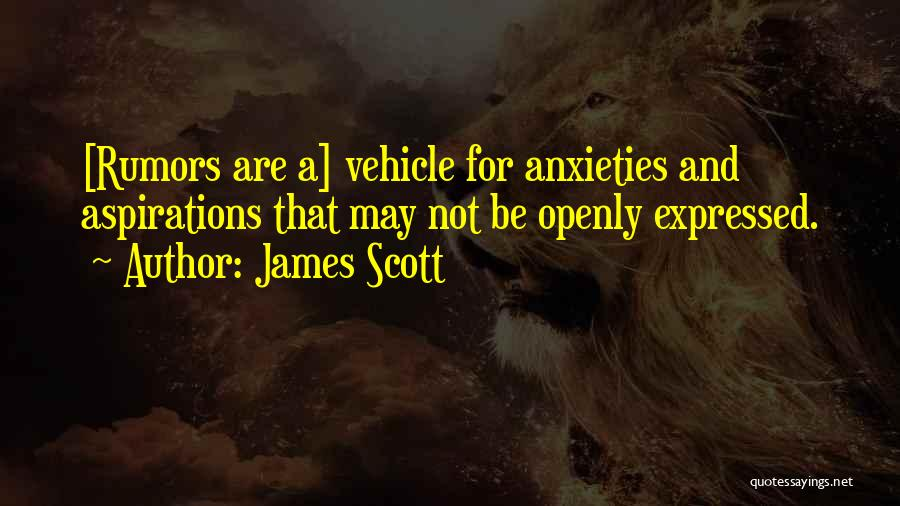 Rumors Quotes By James Scott