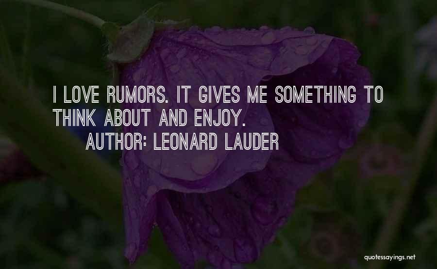 Rumors Quotes By Leonard Lauder