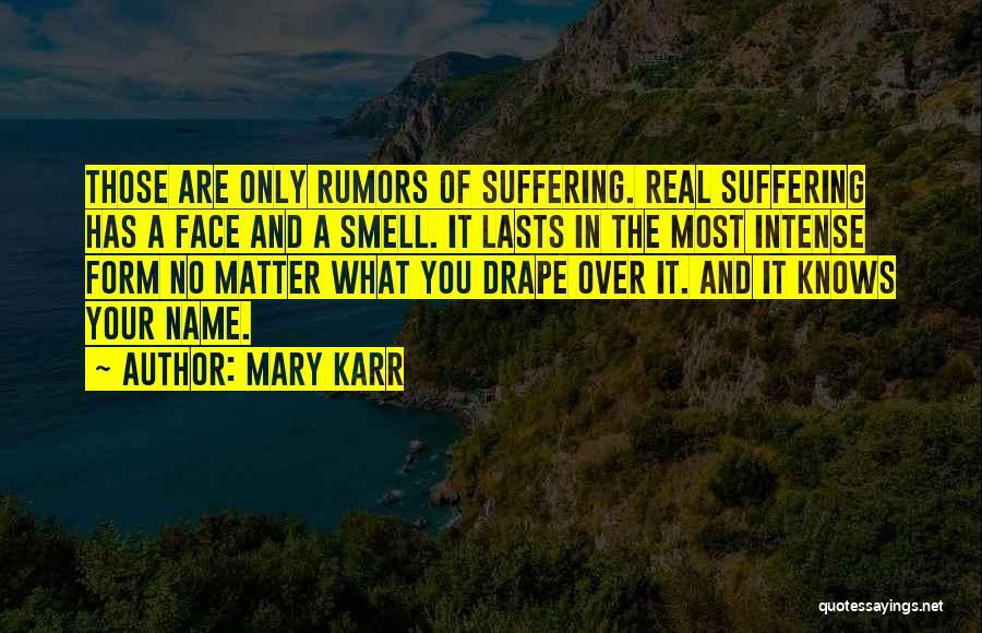 Rumors Quotes By Mary Karr