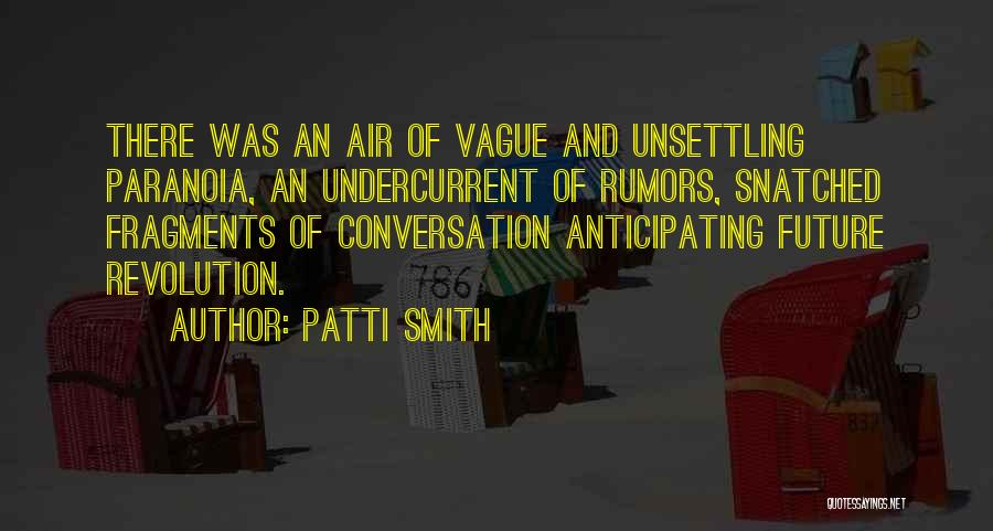 Rumors Quotes By Patti Smith