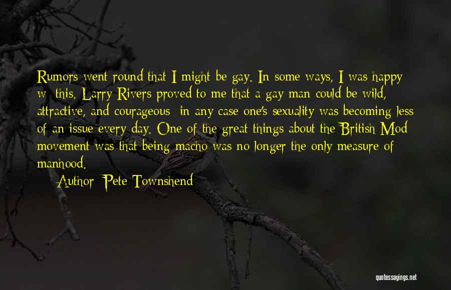 Rumors Quotes By Pete Townshend