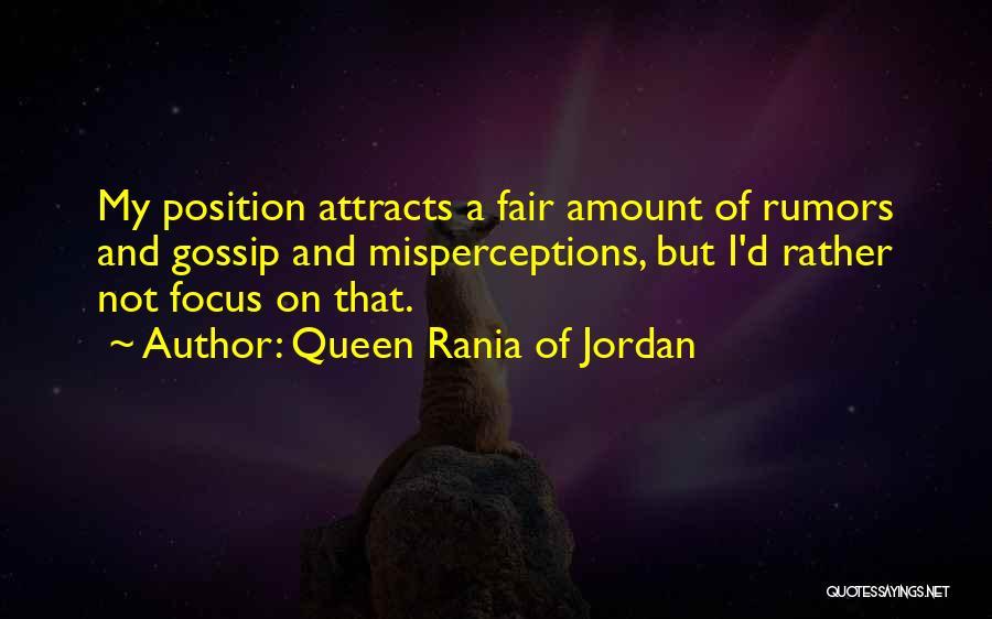 Rumors Quotes By Queen Rania Of Jordan