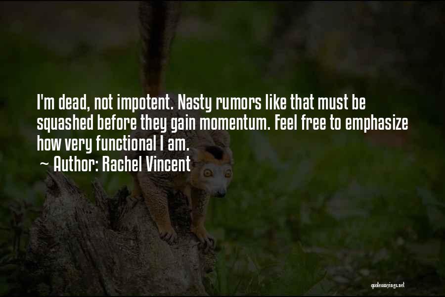 Rumors Quotes By Rachel Vincent