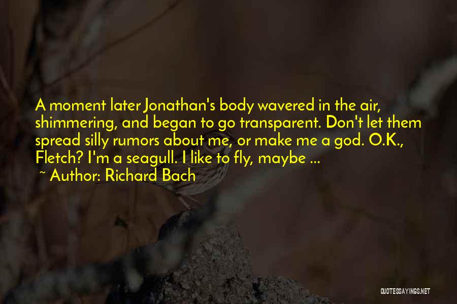 Rumors Quotes By Richard Bach