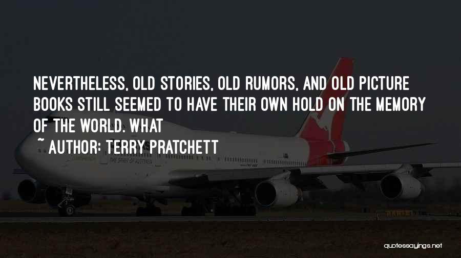 Rumors Quotes By Terry Pratchett