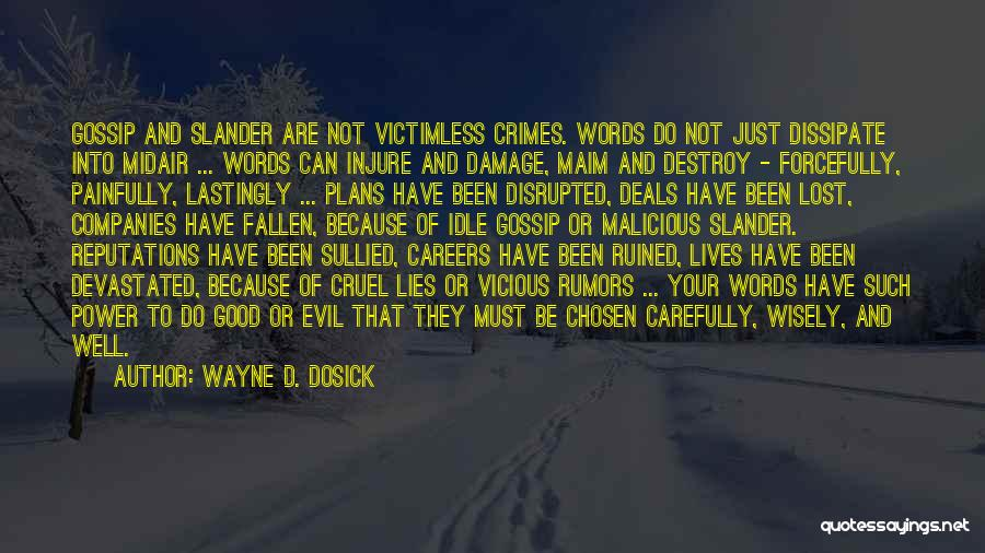 Rumors Quotes By Wayne D. Dosick