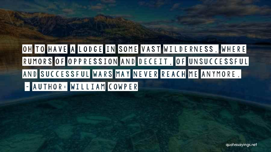 Rumors Quotes By William Cowper