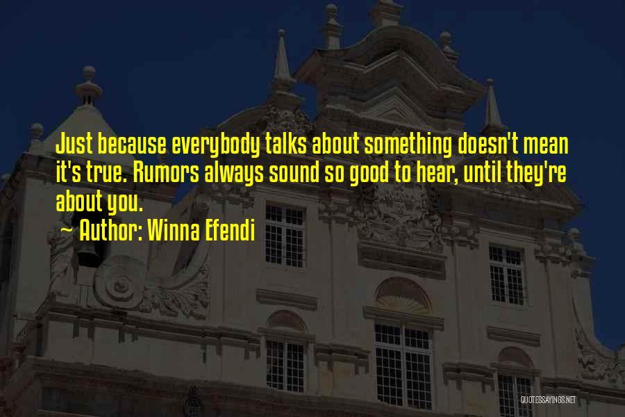 Rumors Quotes By Winna Efendi