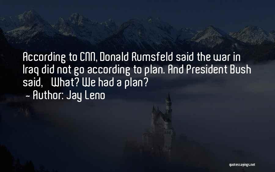Rumsfeld Donald Quotes By Jay Leno