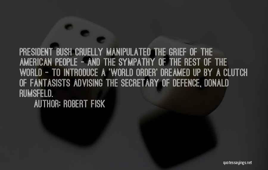 Rumsfeld Donald Quotes By Robert Fisk